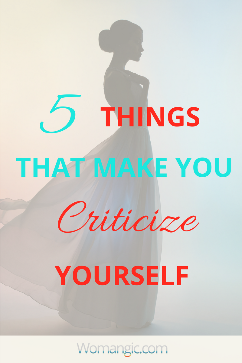 5 Things That Make You Criticize Yourself