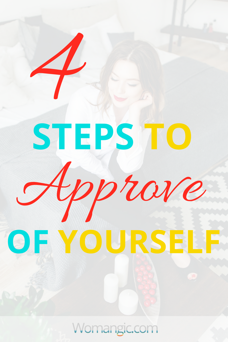 4 Steps To Approve Of Yourself