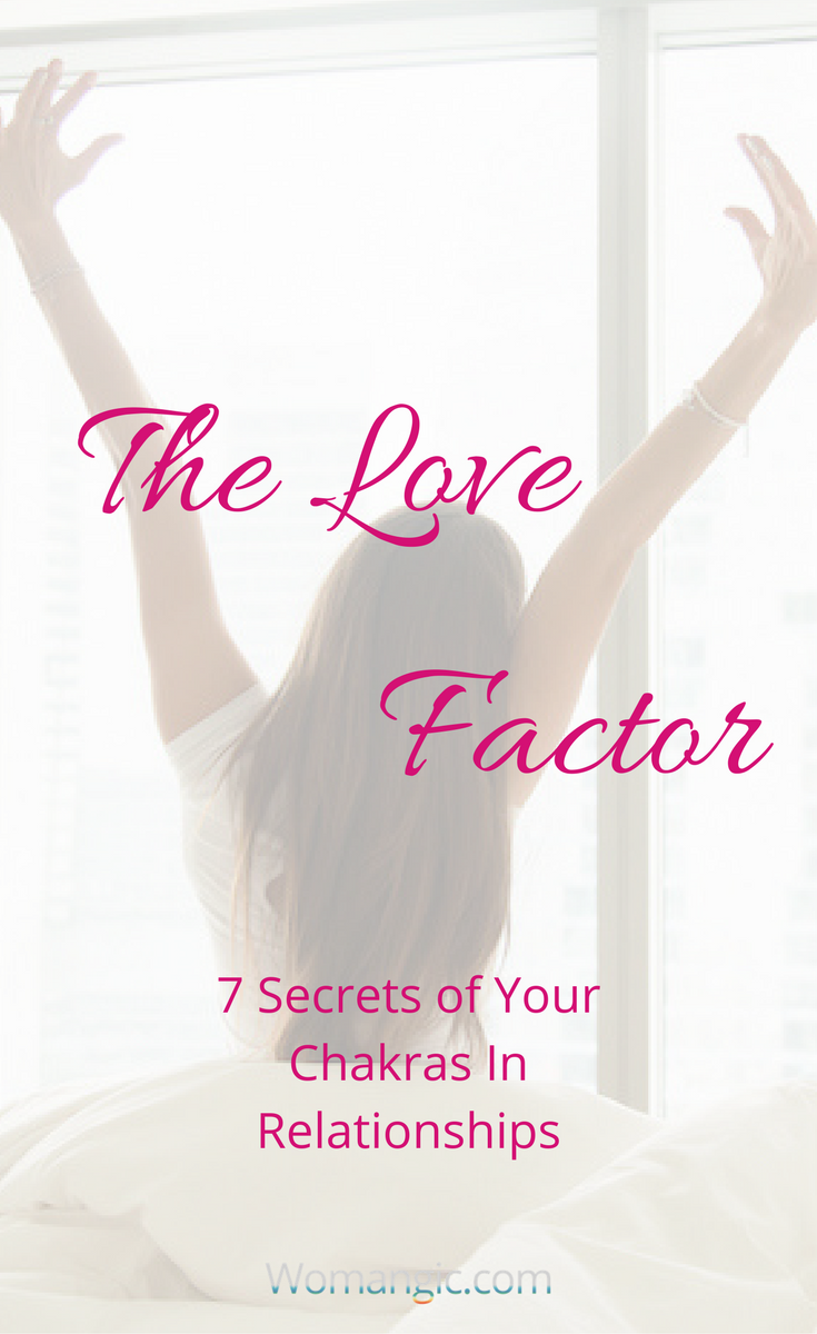 The Love Factor. 7 Secrets of Your Chakras In Relationships