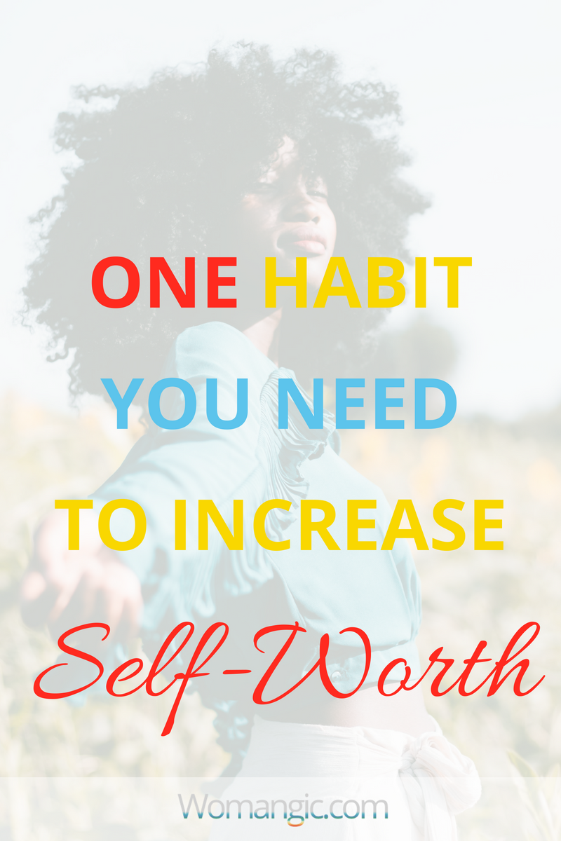 One Habit Your Need To Increase Your Self-Worth