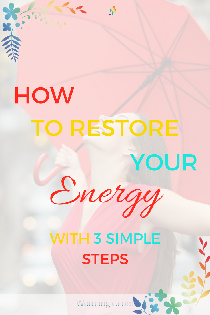 How To Restore Your Energy In 3 Simple Steps