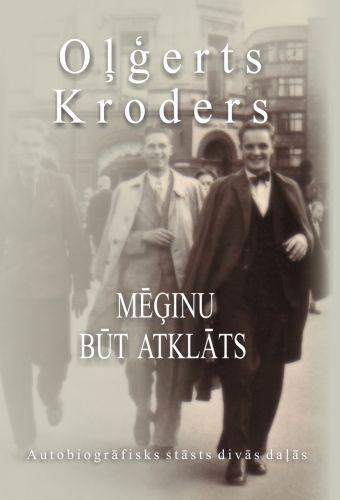 Oļgerts Kroders - Mēģinu būt atklāts