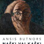 Našķi vai kašķi – Anša Butnora personālizstāde galerijā Bastejs