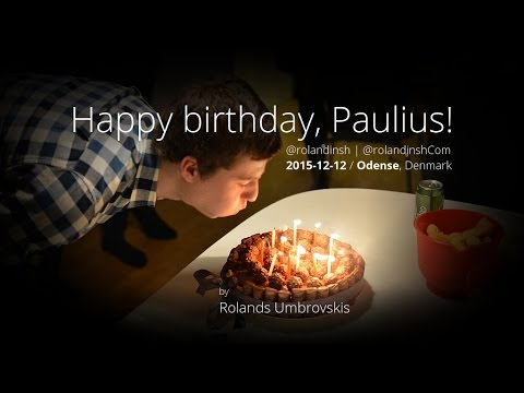 Happy birthday, Paulius!