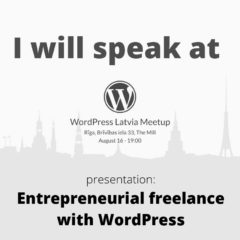 I will speak at WordPress Latvia Meetup (August 2017)