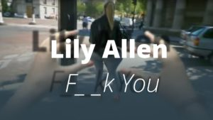 Lily Allen – Fuck You (Explicit) (Video HD)