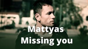 #MusicMonday : Mattyas – Missing you (HD video)