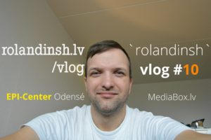 EPI-center Odensē, MediaBox.lv / Vlog #10
