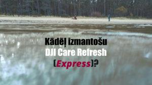 Mans DJI Mavic Air 2 nosēdās Plieņciema jūrā. Un  kādēļ DJI Care Refresh (Express)?