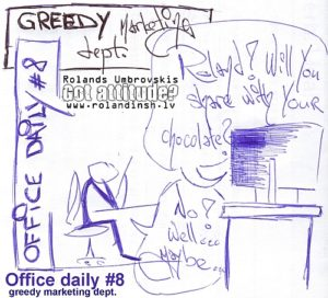 Office daily #8: Greedy marketing dept. (rijīgais mārketings)