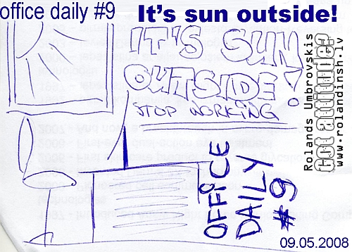 Office daily 9 - It's sunny outside