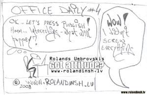 Office daily #4. I didn't screw up! (Neizgāzos!)