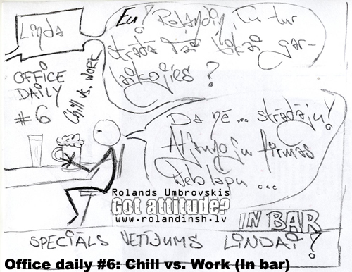 Office daily #6 - Chill vs. Work