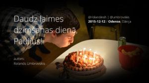 Paulius dzimšanas dienas video