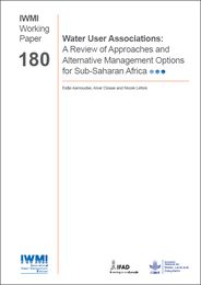 IWMI Working Paper 180 - Water User Associations: A Review of Approaches and Alternative Management Options for Sub-Saharan Africa