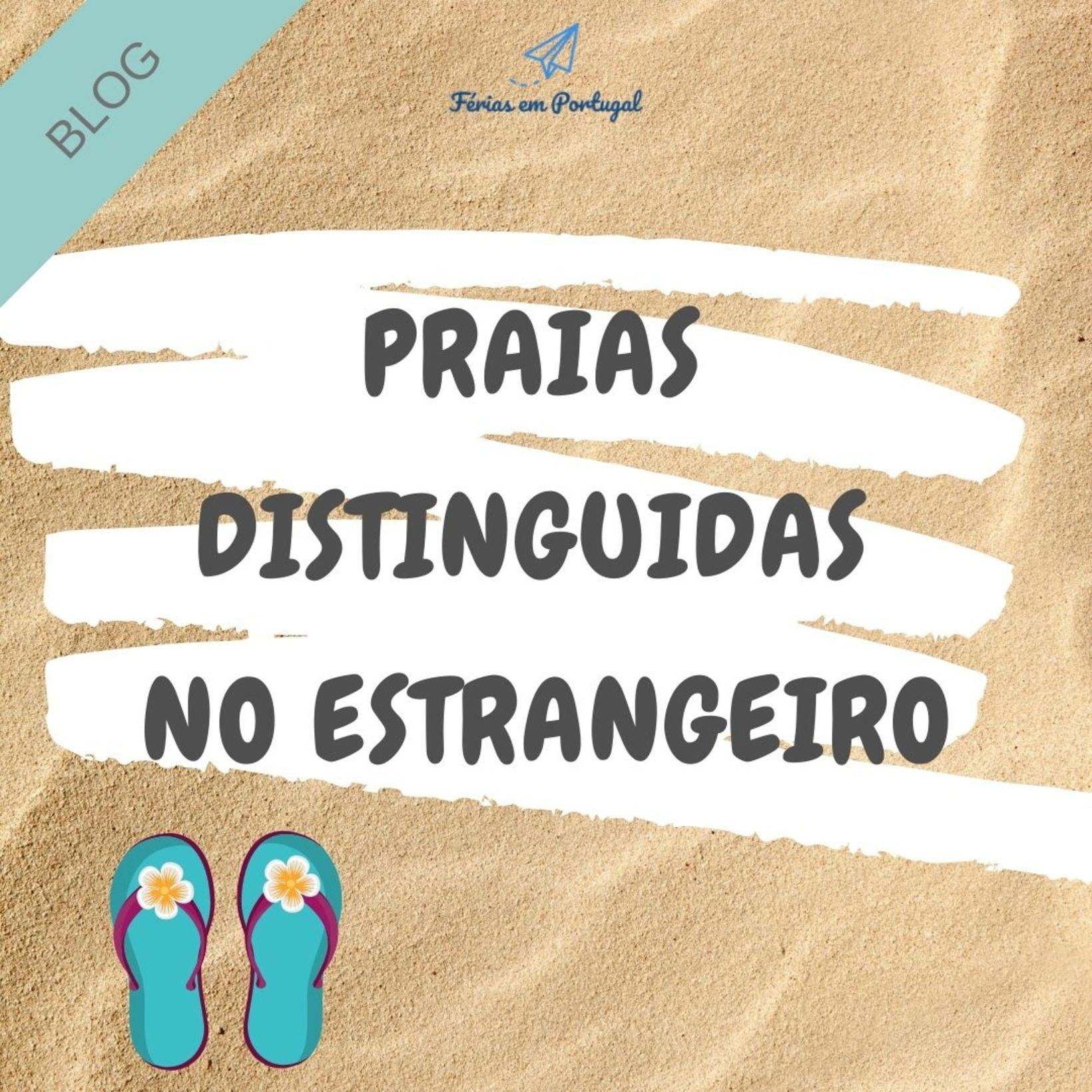 5 distinções internacionais das praias portuguesas mais seguras