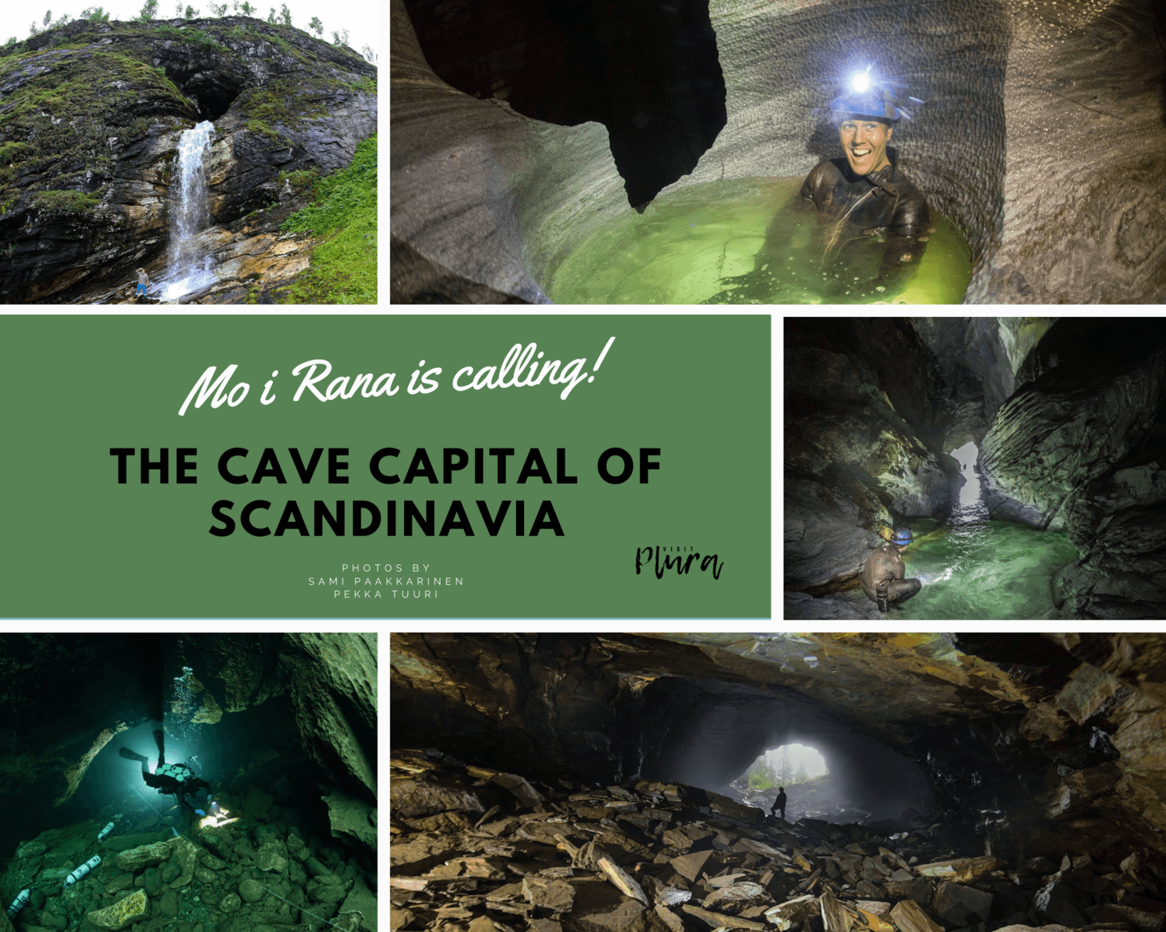 The Cave Capital of Scandinavia