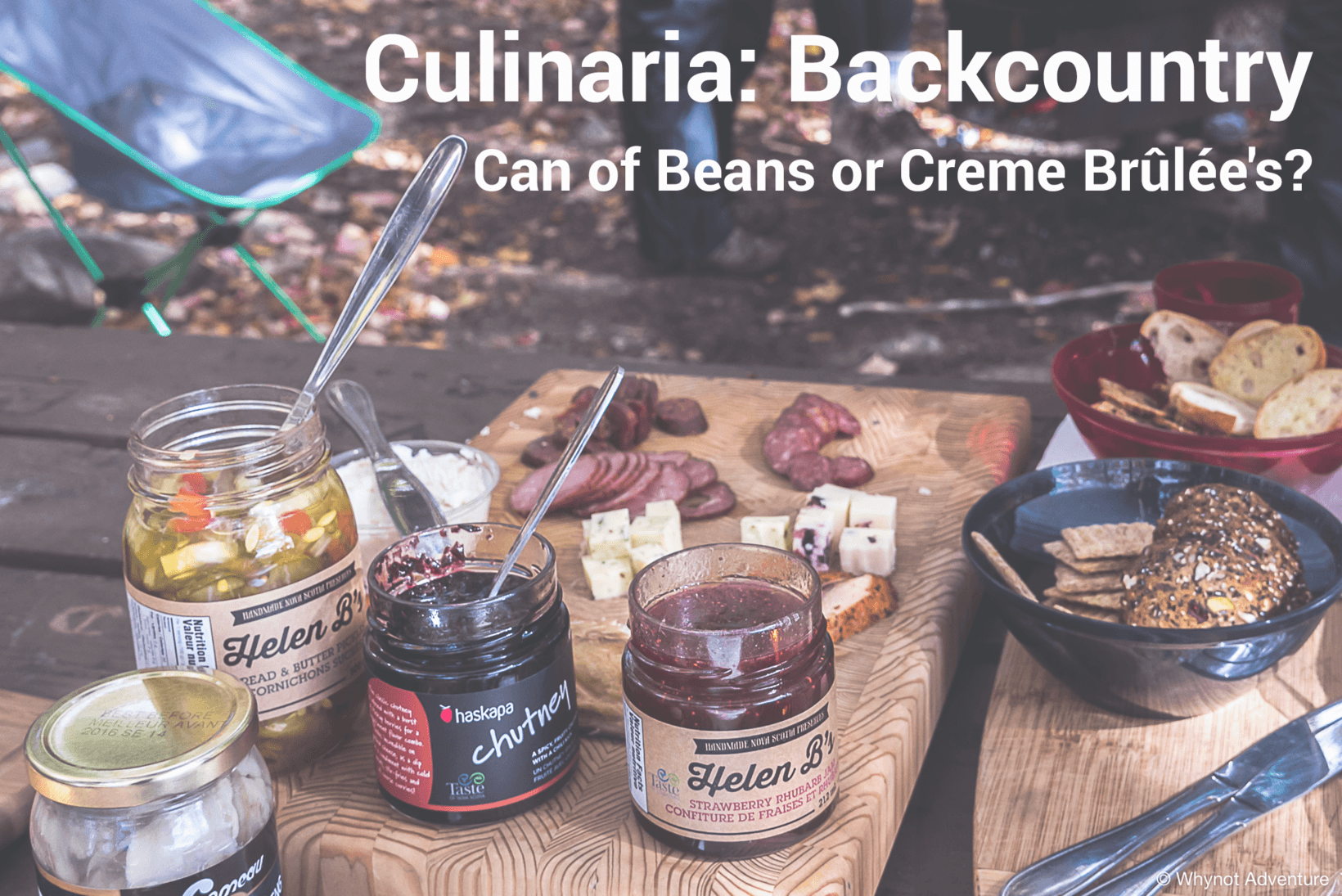 Culinaria Backcountry: Canned Beans or Creme Brûlée