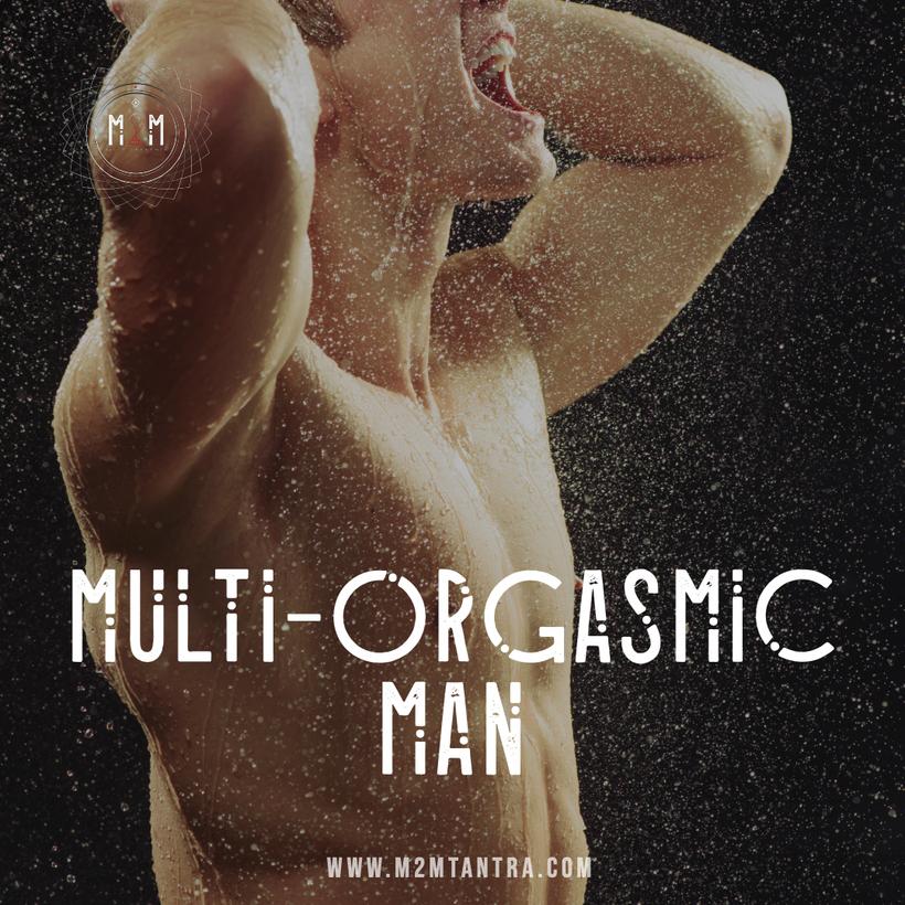 M2M MULTI ORGASMIC MAN  EXPERIENCE