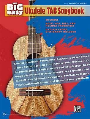 The Big Easy Ukulele TAB Songbook 62 Songs - Rock, Pop, Jazz, Holiday  Favorites!