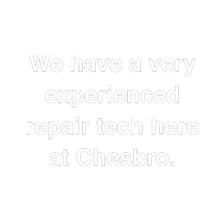 We have a very experienced repair tech here at Chesbro
