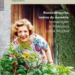 Riscos da escrita, rastros da memória: homenagem à Professora Lúcia Helena