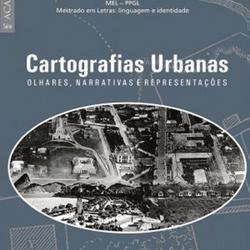 Cartografias Urbanas: olhares, narrativas e representações
