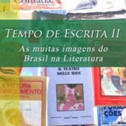 Tempo de Escrita II: as muitas imagens do Brasil na Literatura