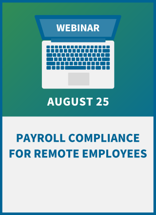 Payroll Compliance for Remote Employees: Managing the New Risks