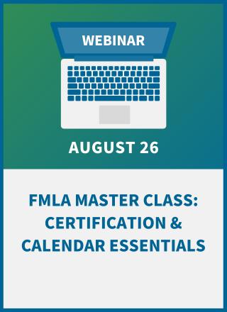 FMLA Master Class: Certification & Calendar Essentials