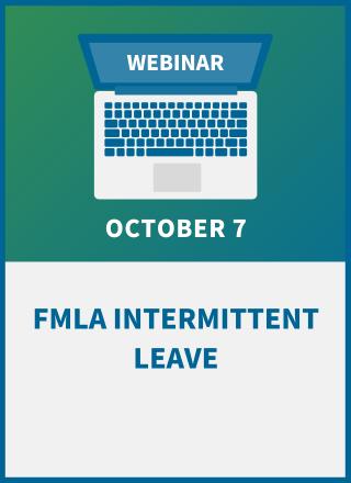 FMLA Intermittent Leave: Compliance Workshop