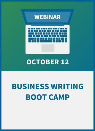 Business Writing Boot Camp: Lessons in Power, Precision & Persuasion