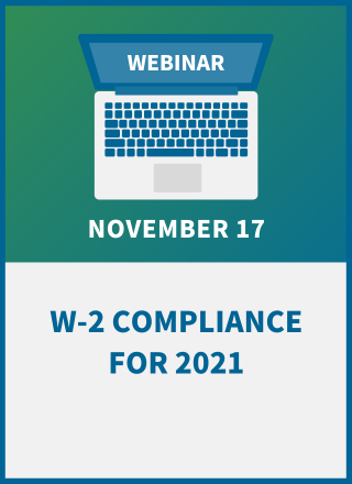 W-2 Compliance for 2021: What Payroll Needs to Know
