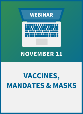 Vaccines, Mandates & Masks: Legal & Practical Solutions for Your Workplace