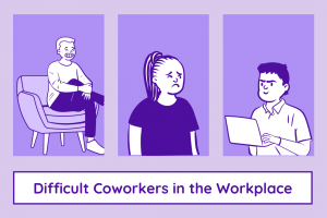 How to deal with difficult coworkers