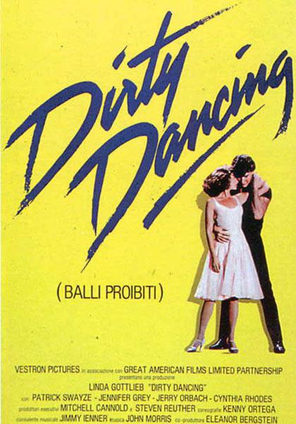 Dirty Dancing.