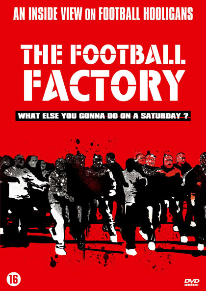 The Football Factory.