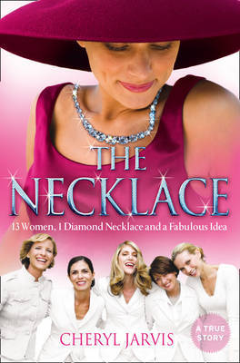 The Necklace: A True Story of 13 Women, 1 Diamond Necklace and a Fabulous Idea