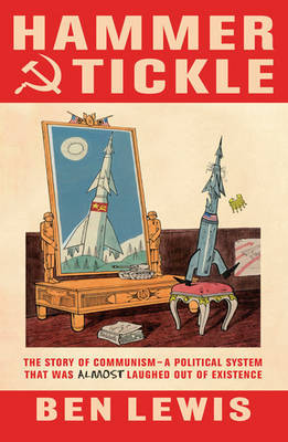 Hammer and Tickle: A History of Communism Told Through Communist Jokes