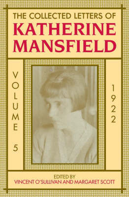 The Collected Letters of Katherine Mansfield Volume 5 1922-1923