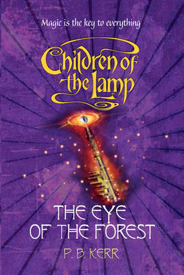 The Eye of the Forest (Children of the Lamp #5)
