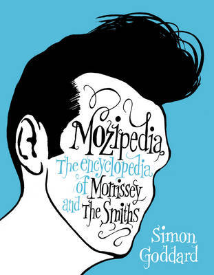 """Mozipedia: The Encyclopaedia of """"Morrissey"""" and the """"Smiths"""""""