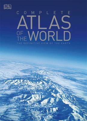 Complete Atlas of the World: The Definitive View of the Earth