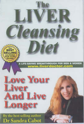 The Liver Cleansing Diet : Love Your Liver and Live Longer