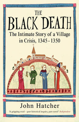 The Black Death: The Intimate Story of a Village in Crisis, 1345-50