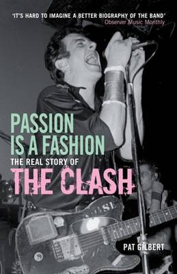 "Passion is a Fashion: The Real Story of the ""Clash"""