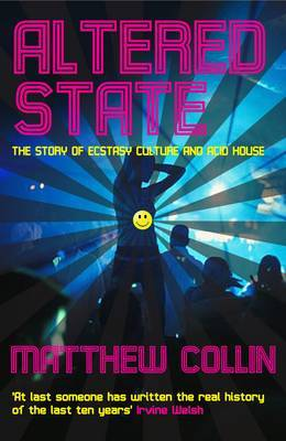 Altered State - The Story of Ecstasy Culture and Acid House