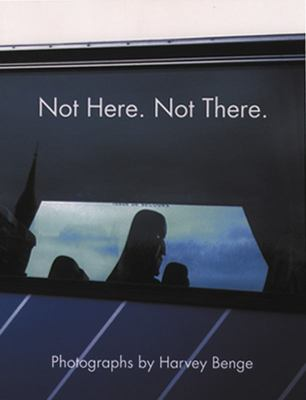 Not Here, Not There