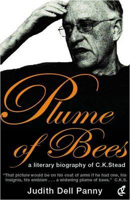 Plume of Bees: A Literary Biography of C.K. Stead