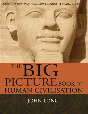 The Big Picture Book of Human Civilisation